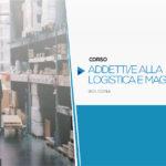 Corso per Addetto alla logistica e al magazzino | Bologna